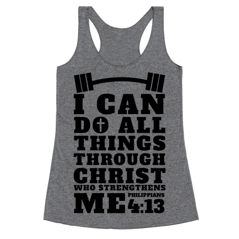 I Can Do All Things Through Christ (Lifting) Racerback Tank Top