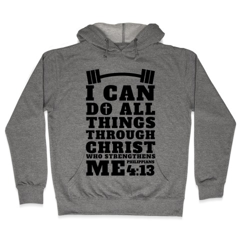 I Can Do All Things Through Christ (Lifting) Hooded Sweatshirt
