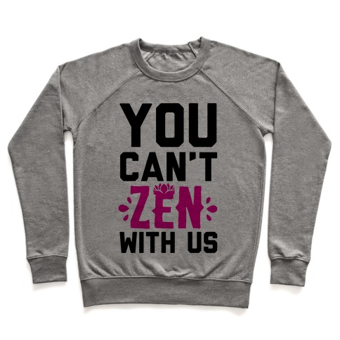 You Can't Zen With Us Pullover