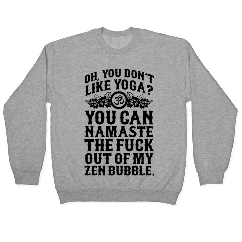 You Don't Like Yoga? Pullover