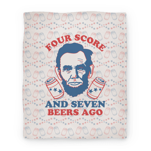 Four Score and Seven Beers Ago (Blanket) Blanket