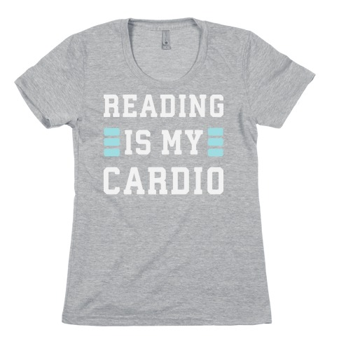 Reading Is My Cardio Womens T-Shirt