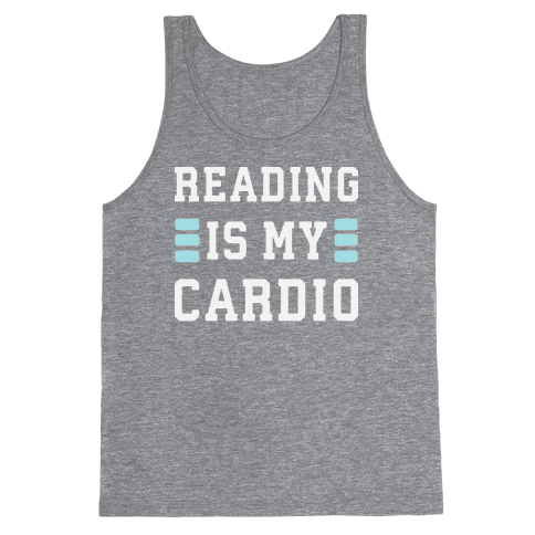 Reading Is My Cardio Tank Top
