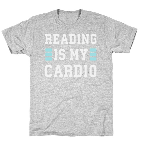 Reading Is My Cardio T-Shirt