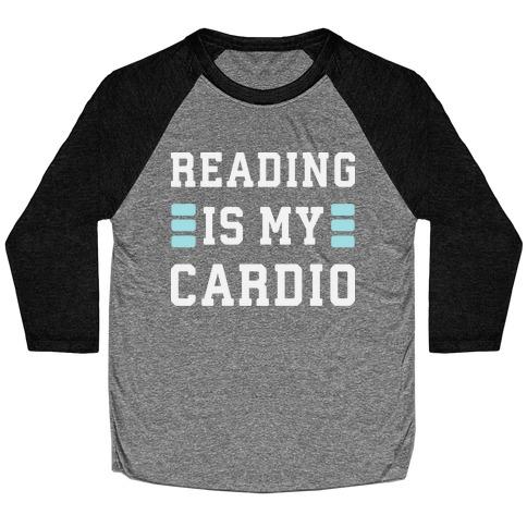 Reading Is My Cardio Baseball Tee