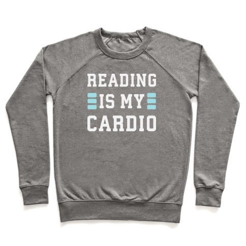 Reading Is My Cardio Pullover