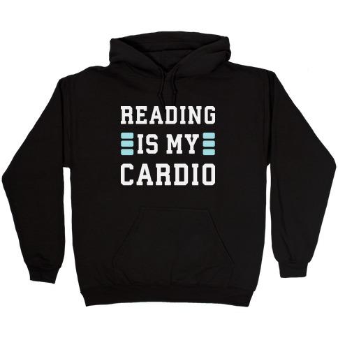 Reading Is My Cardio Hooded Sweatshirt