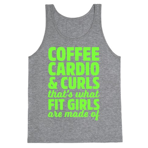Coffee Cardio & Curls That's What Fit Girls Are Made Of Tank Top