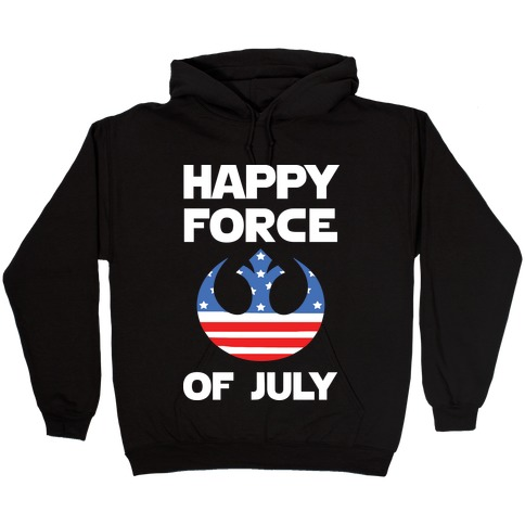Happy Force Of July Hooded Sweatshirt