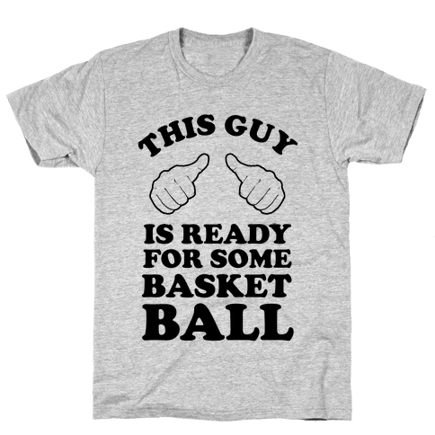 This Guy Is Ready for Some Basketball Mens T-Shirt
