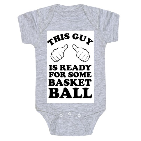 This Guy Is Ready for Some Basketball Baby Onesy