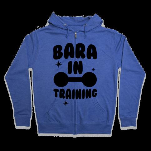 Bara In Training Zip Hoodie