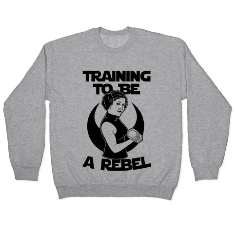 Training To Be A Rebel Pullover
