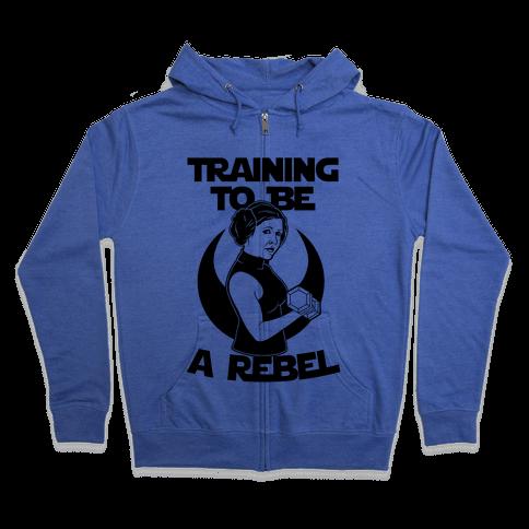 Training To Be A Rebel Zip Hoodie