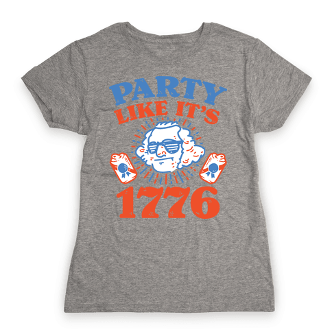 Party Like It's 1776 Womens T-Shirt