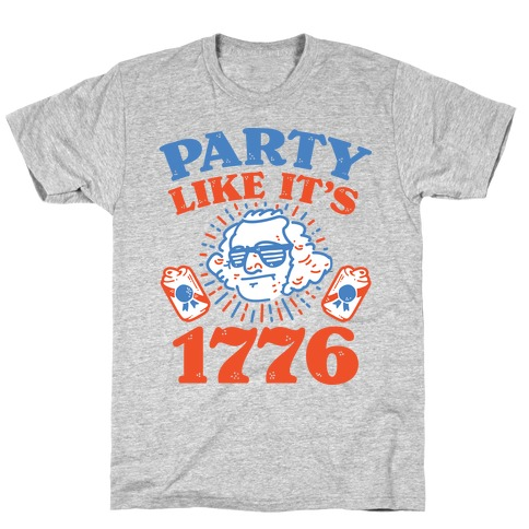Party Like It's 1776 Mens T-Shirt