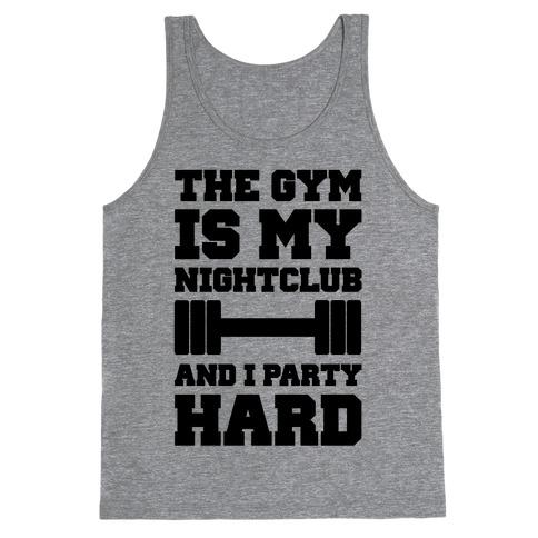 The Gym Is My Nightclub Tank Top