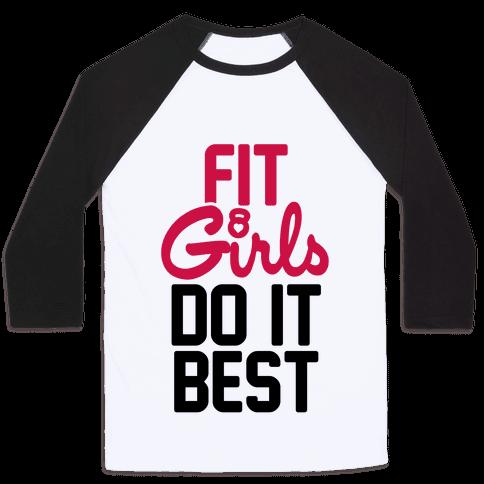 Fit Girls Do It Best Baseball Tee