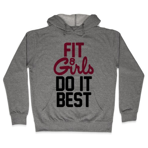 Fit Girls Do It Best Hooded Sweatshirt