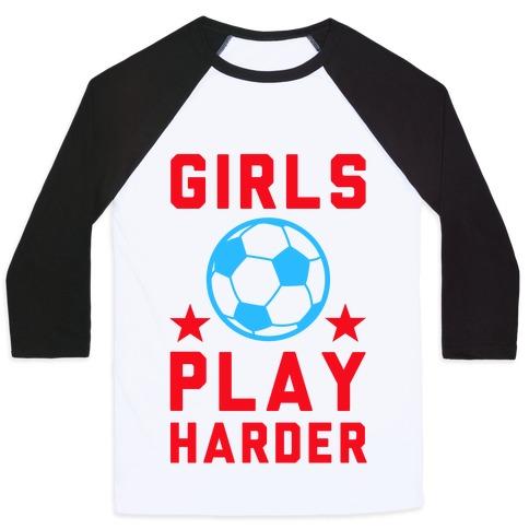 Girls Play Harder Baseball Tee