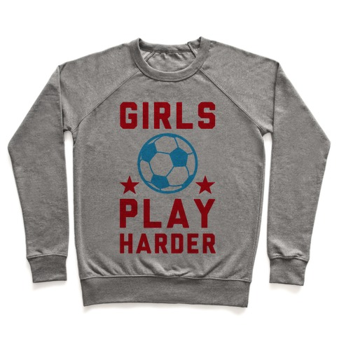 Girls Play Harder Pullover