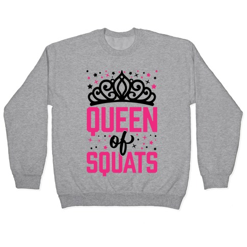 Queen Of Squats Pullover