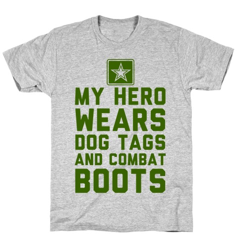My Hero Wears Dog Tags And Combat Boots (Army Tank) T-Shirt