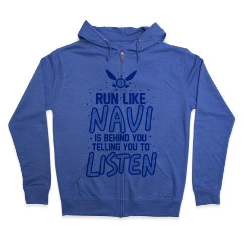 Run Like Navi Is Behind You Telling You To Listen Zip Hoodie