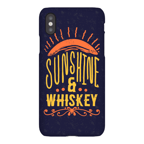 Sunshine and Whiskey Phone Case