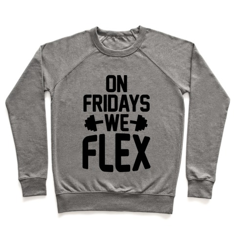 On Fridays We Flex Pullover