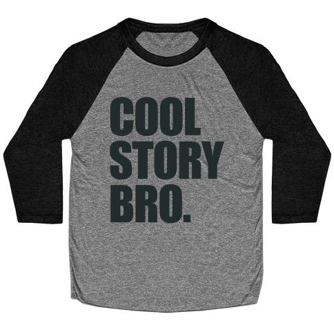 Cool Story Bro. Baseball Tee