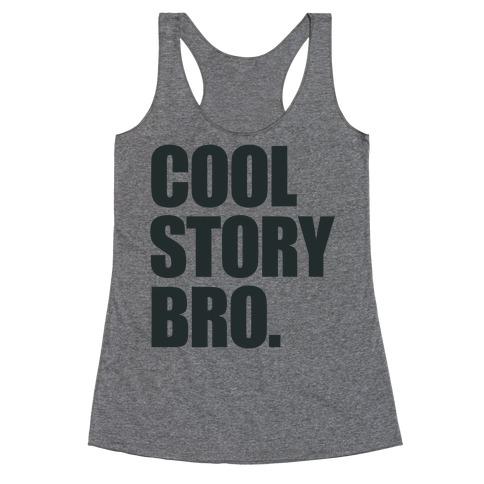 Cool Story Bro. Racerback Tank Top