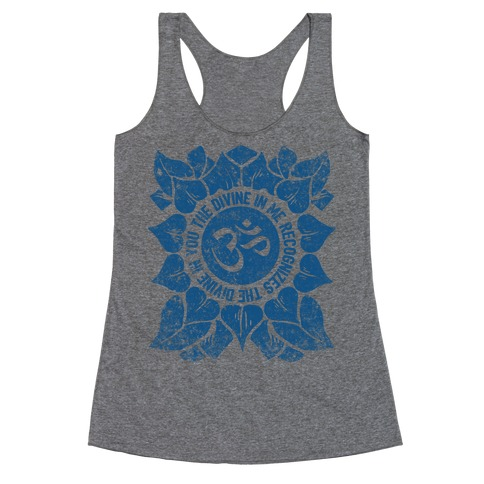 The Divine In Me Recognizes The Divine In You Racerback Tank Top