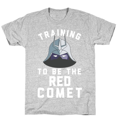 Training To Be The Red Comet T-Shirt