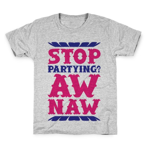 Aw Naw Kids T-Shirt
