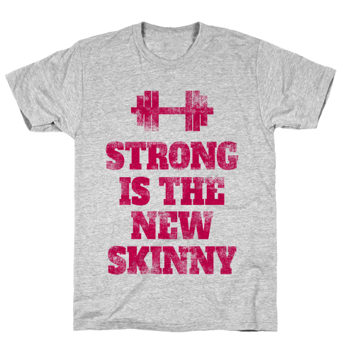 Strong Is The New Skinny (tank) Mens T-Shirt