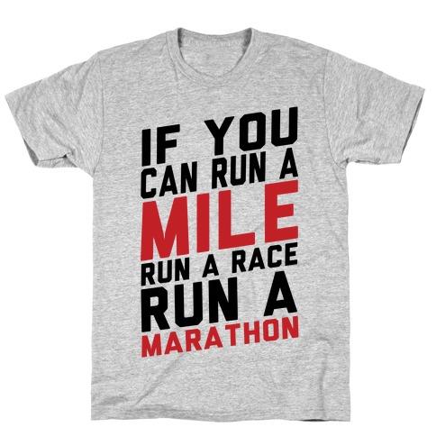 If You Can Run Mens T-Shirt