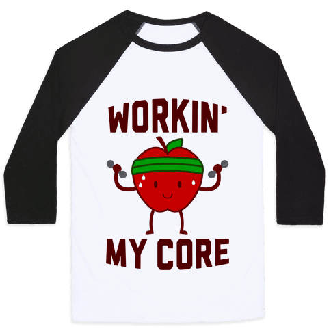 Workin' My Core Baseball Tee