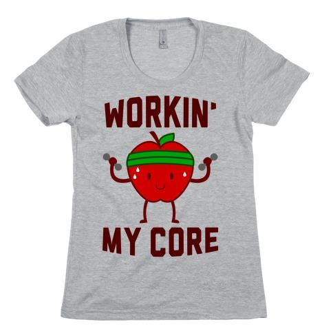 Workin' My Core Womens T-Shirt