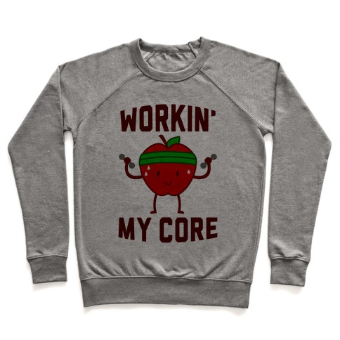 Workin' My Core Pullover