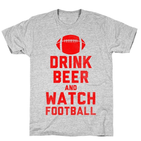Drink Beer And Watch Football Mens T-Shirt