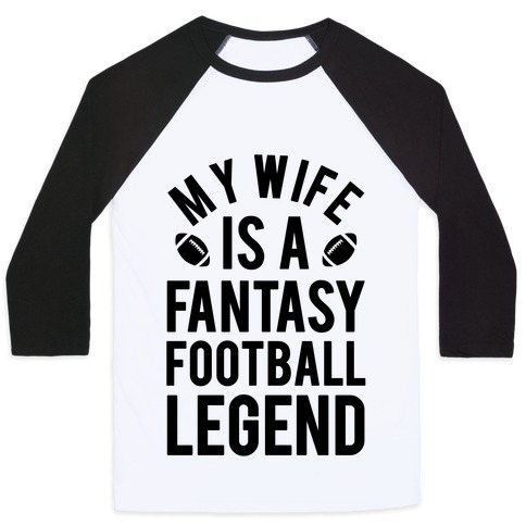 My Wife is a Fantasy Football Legend Baseball Tee