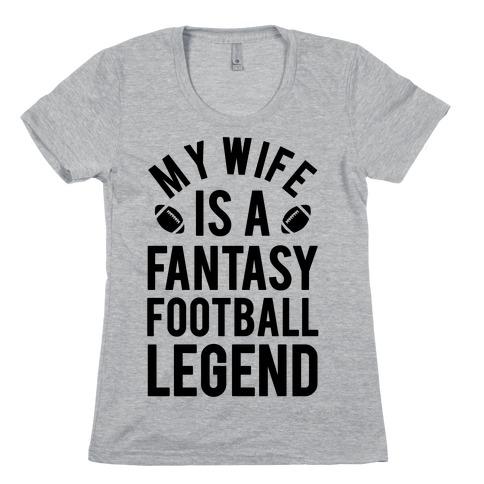 My Wife is a Fantasy Football Legend Womens T-Shirt