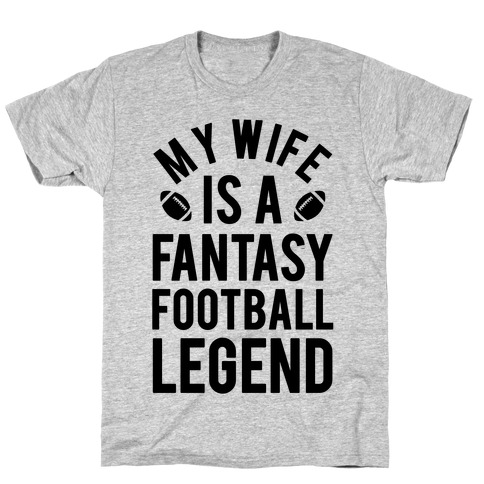 My Wife is a Fantasy Football Legend Mens T-Shirt