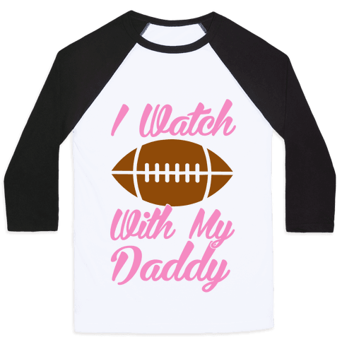 I Watch Football With My Daddy Baseball Tee