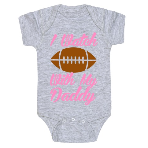 I Watch Football With My Daddy Baby Onesy