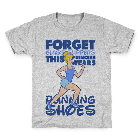 Forget Glass Slippers This Princess Wears Running Shoes Kids T-Shirt