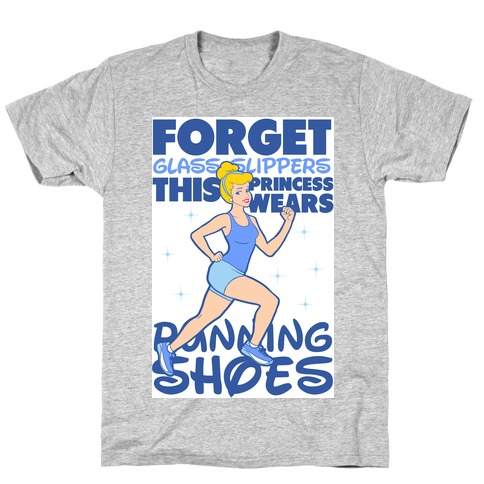 Forget Glass Slippers This Princess Wears Running Shoes T-Shirt