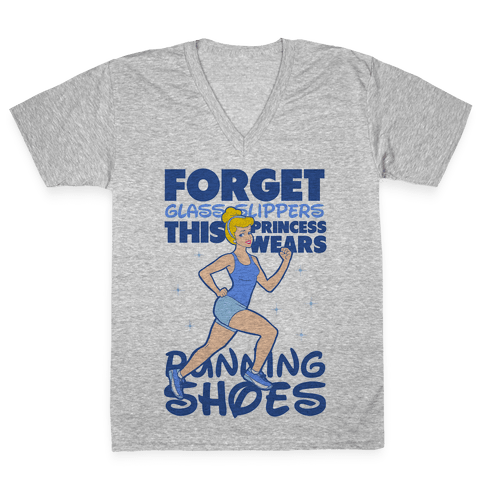 Forget Glass Slippers This Princess Wears Running Shoes V-Neck Tee Shirt