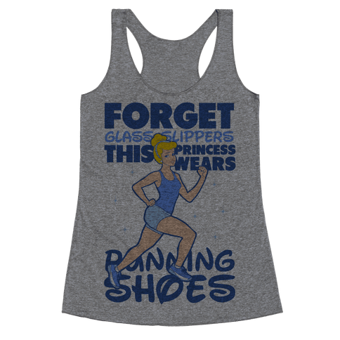 Forget Glass Slippers This Princess Wears Running Shoes Racerback Tank Top